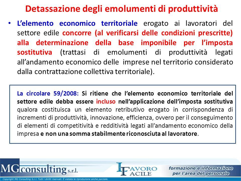 Detassazione degli emolumenti di produttività L'elemento economico territoriale erogato ai lavoratori del settore edile concorre (al verificarsi delle