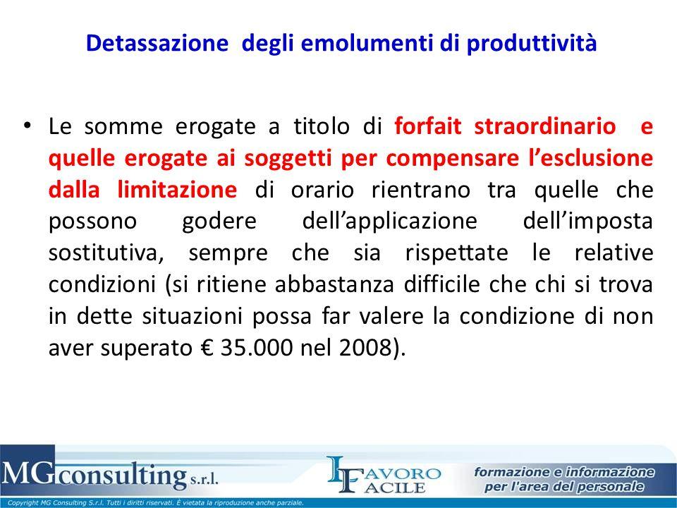 Detassazione degli emolumenti di produttività Le somme erogate a titolo di forfait straordinario e quelle erogate ai soggetti per compensare l'esclusi