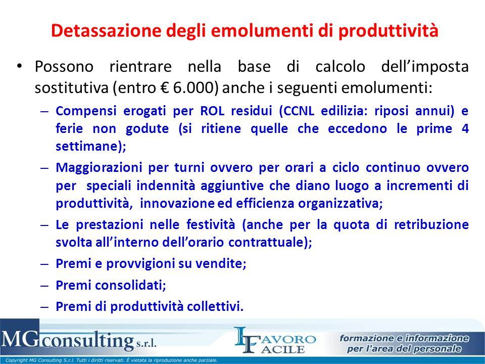 Detassazione degli emolumenti di produttività Possono rientrare nella base di calcolo dell'imposta sostitutiva (entro € 6.000) anche i seguenti emolum