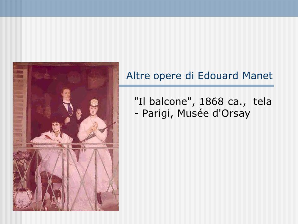 Altre opere di Edouard Manet Il balcone , 1868 ca., tela - Parigi, Musée d Orsay