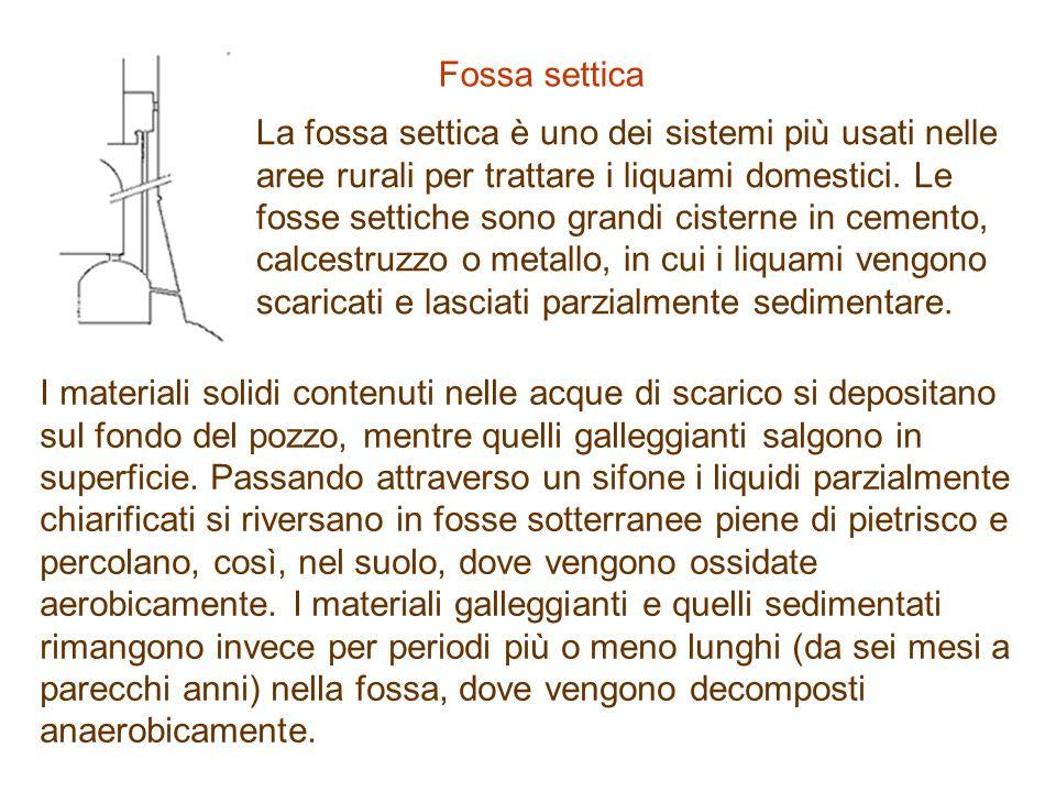 Fossa settica La fossa settica è uno dei sistemi più usati nelle aree rurali per trattare i liquami domestici.