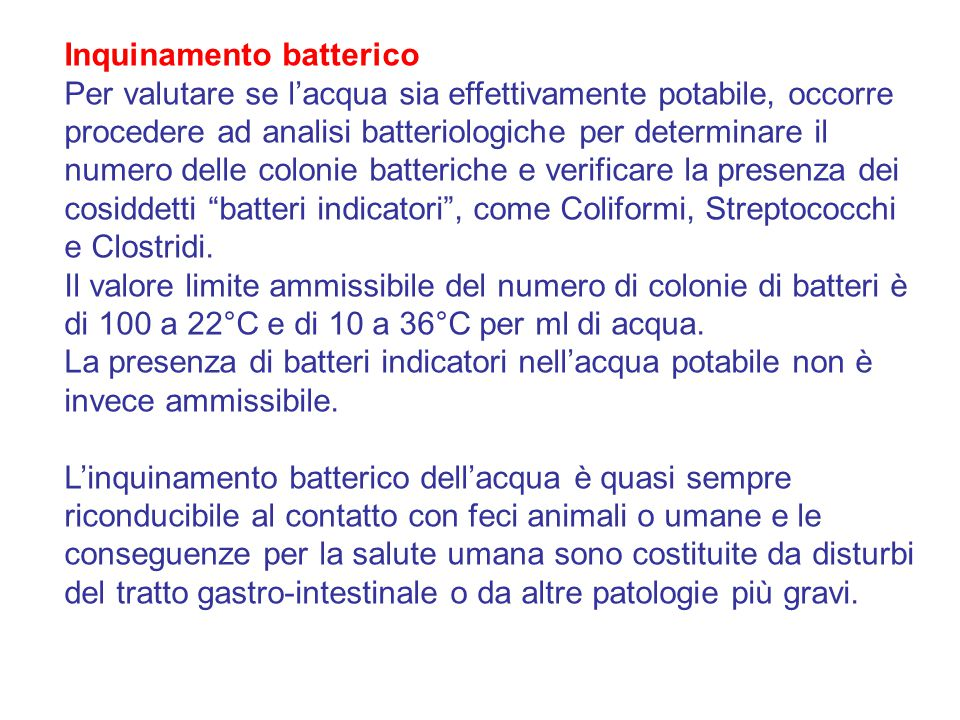 Inquinamento batterico Per valutare se l'acqua sia effettivamente potabile, occorre procedere ad analisi batteriologiche per determinare il numero del