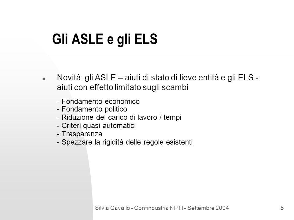 Silvia Cavallo - Confindustria NPTI - Settembre 20046 La riforma degli aiuti regionali n Nel 2002, in Italia, sono stati il 70% del totale n Le regole comunitarie in vigore scadono alla fine del 2006.
