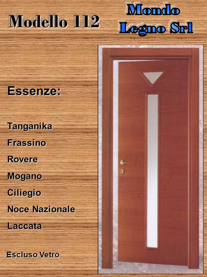 Modello 111 Essenze:TanganikaFrassinoRovereMoganoCiliegio Noce Nazionale Laccata Escluso Vetro