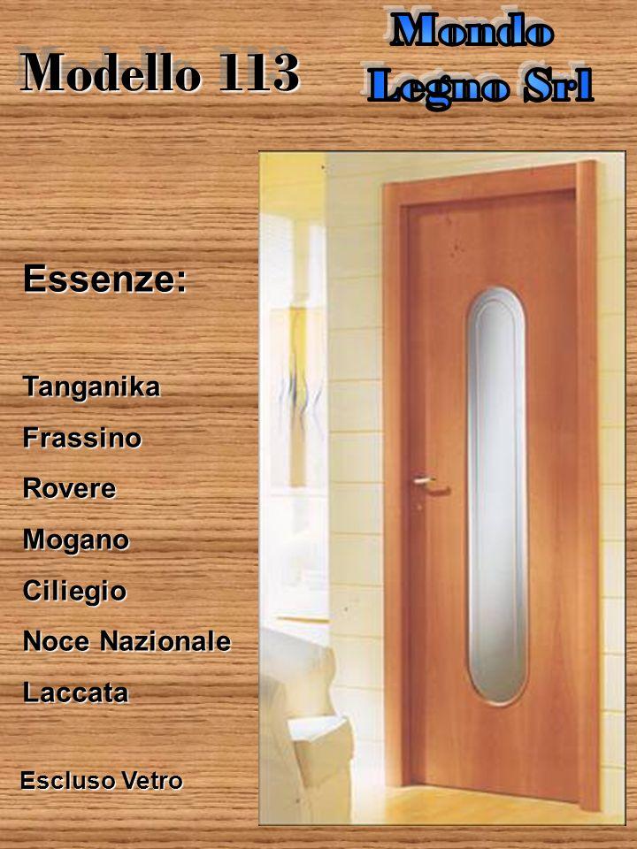Modello 112 Essenze:TanganikaFrassinoRovereMoganoCiliegio Noce Nazionale Laccata Escluso Vetro