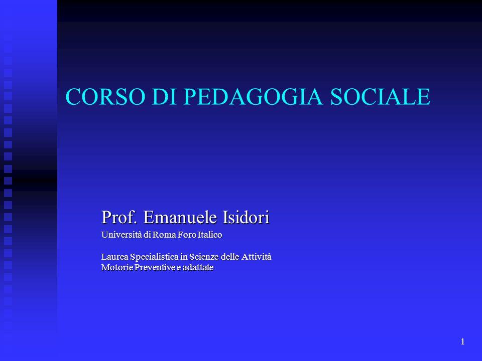 1 CORSO DI PEDAGOGIA SOCIALE Prof.