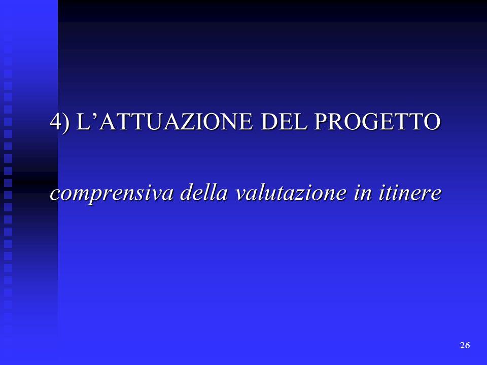 26 4) L'ATTUAZIONE DEL PROGETTO comprensiva della valutazione in itinere