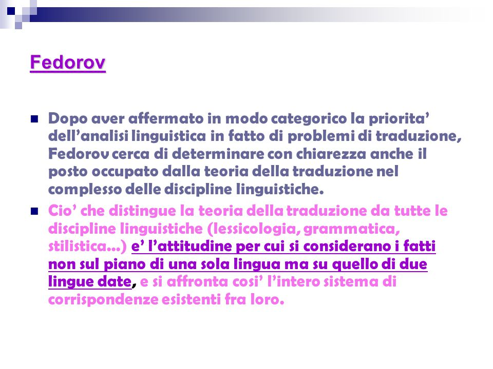 Fedorov Dopo aver affermato in modo categorico la priorita' dell'analisi linguistica in fatto di problemi di traduzione, Fedorov cerca di determinare