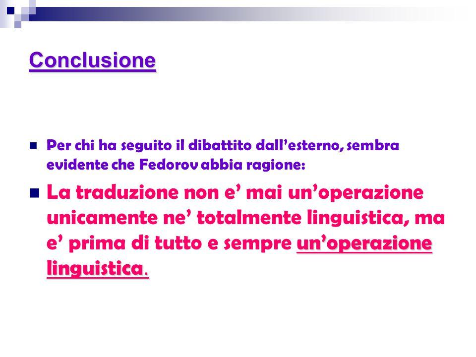 Conclusione Per chi ha seguito il dibattito dall'esterno, sembra evidente che Fedorov abbia ragione: un'operazione linguistica. La traduzione non e' m