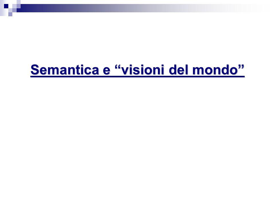 """Semantica e """"visioni del mondo"""""""