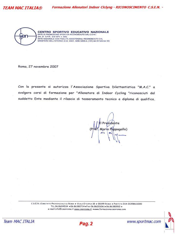 Pag. 2 www.sportmac.com Team MAC ITALIA TEAM MAC ITALIA® Formazione Allenatori Indoor Ciclyng - RICONOSCIMENTO C.S.E.N. -