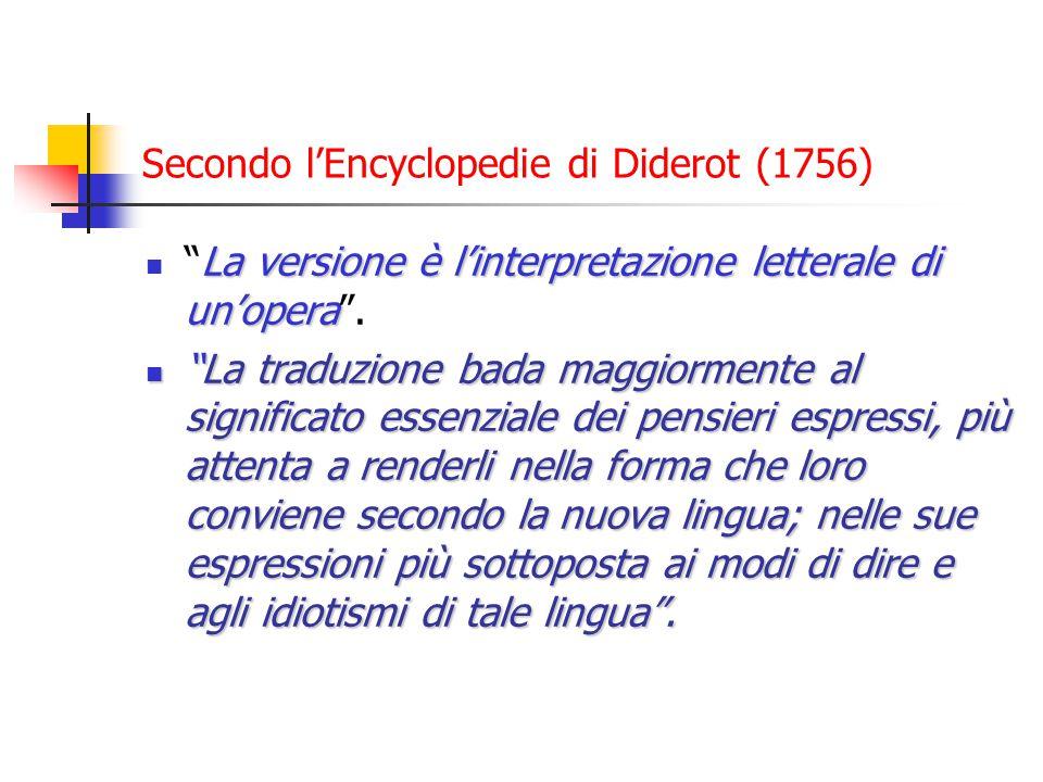 Secondo l'Encyclopedie di Diderot (1756) La versione è l'interpretazione letterale di un'opera La versione è l'interpretazione letterale di un'opera .