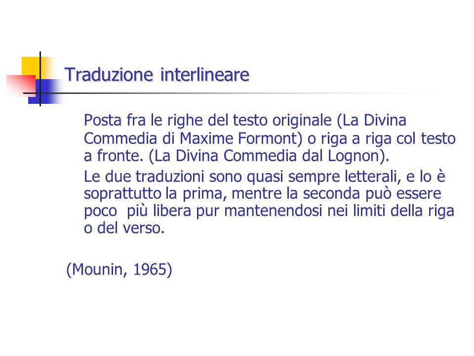 Traduzione interlineare Posta fra le righe del testo originale (La Divina Commedia di Maxime Formont) o riga a riga col testo a fronte.