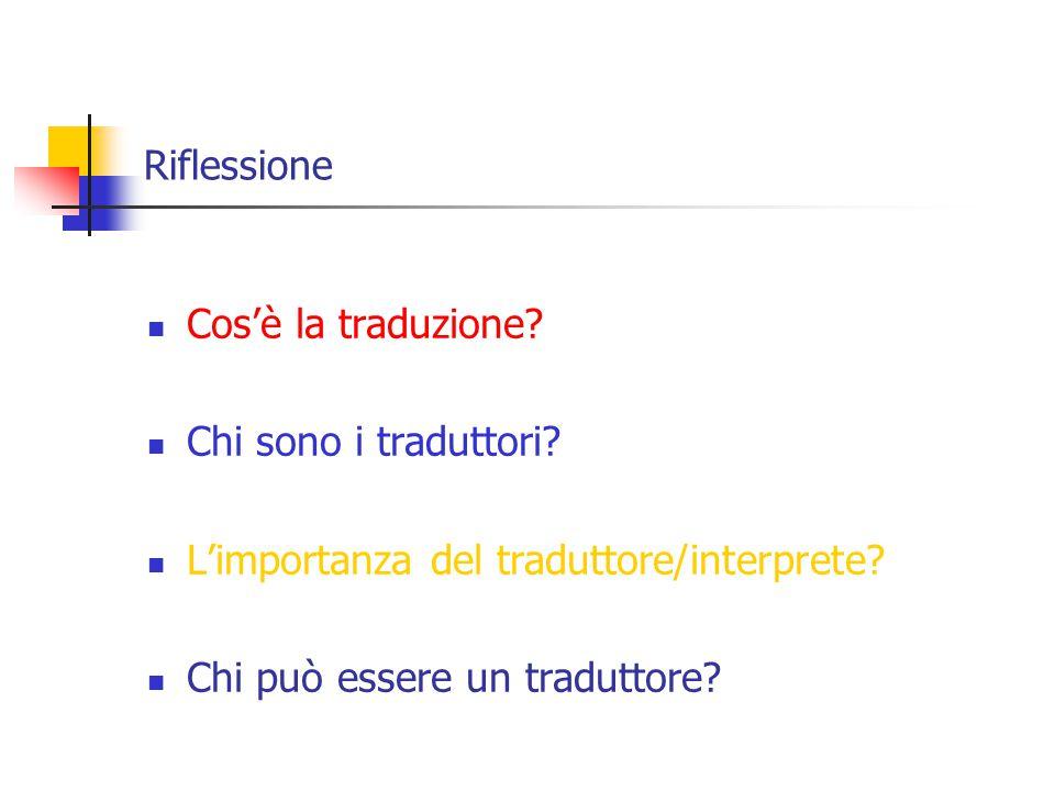 Riflessione Cos'è la traduzione.Chi sono i traduttori.