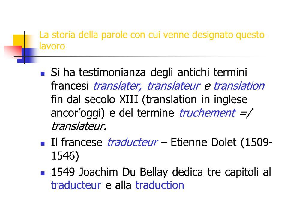 Traduttore vs.interprete Il traduttore opera sulla lingua scritta.