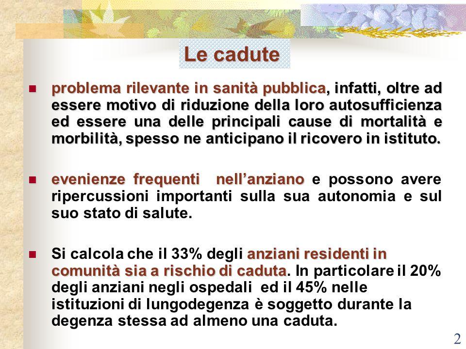 2 problema rilevante in sanità pubblica, infatti, oltre ad essere motivo di riduzione della loro autosufficienza ed essere una delle principali cause