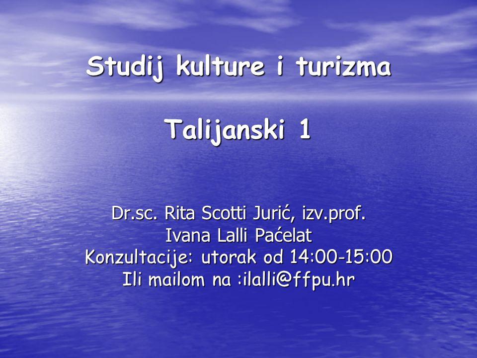 Studij kulture i turizma Talijanski 1 Dr.sc.Rita Scotti Jurić, izv.prof.