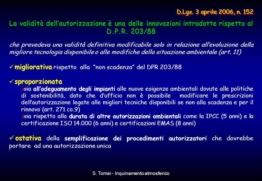 S. Tomei - Inquinamento atmosferico La validità dell'autorizzazione è una delle innovazioni introdotte rispetto al D.P.R. 203/88 che prevedeva una val