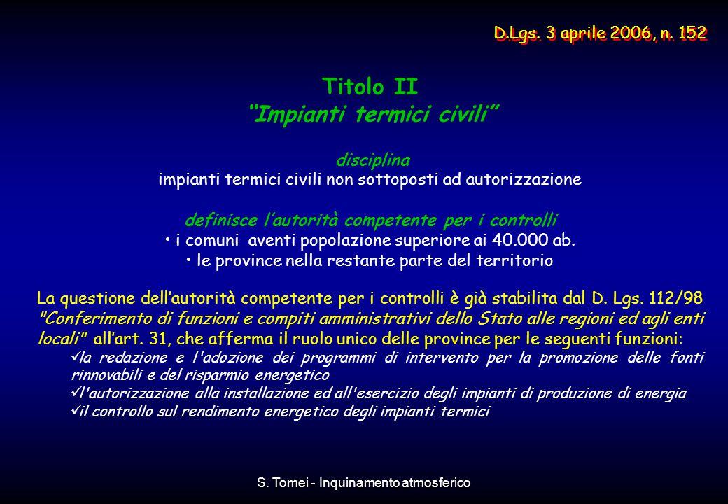 """S. Tomei - Inquinamento atmosferico Titolo II """"Impianti termici civili"""" disciplina impianti termici civili non sottoposti ad autorizzazione definisce"""