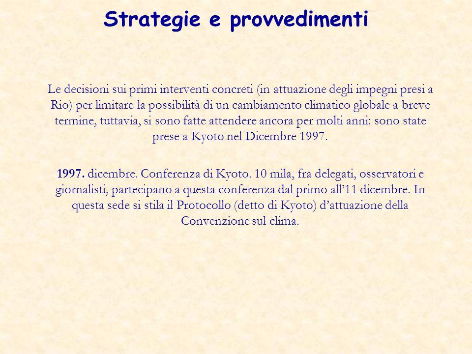 Strategie e provvedimenti Le decisioni sui primi interventi concreti (in attuazione degli impegni presi a Rio) per limitare la possibilità di un cambi