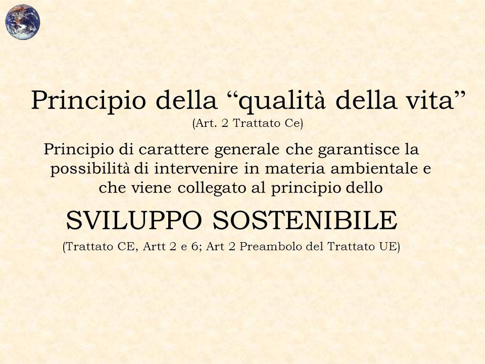 """Principio della """" qualit à della vita """" (Art. 2 Trattato Ce) Principio di carattere generale che garantisce la possibilit à di intervenire in materia"""