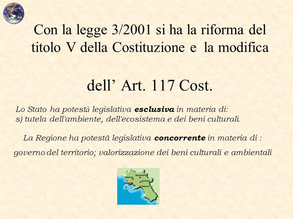 Con la legge 3/2001 si ha la riforma del titolo V della Costituzione e la modifica dell' Art. 117 Cost. Lo Stato ha potest à legislativa esclusiva in