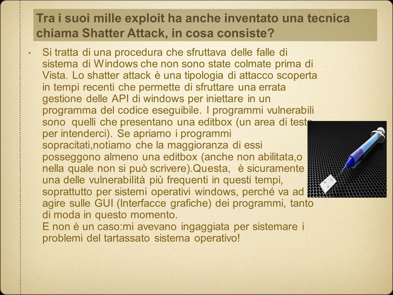 Si tratta di una procedura che sfruttava delle falle di sistema di Windows che non sono state colmate prima di Vista.