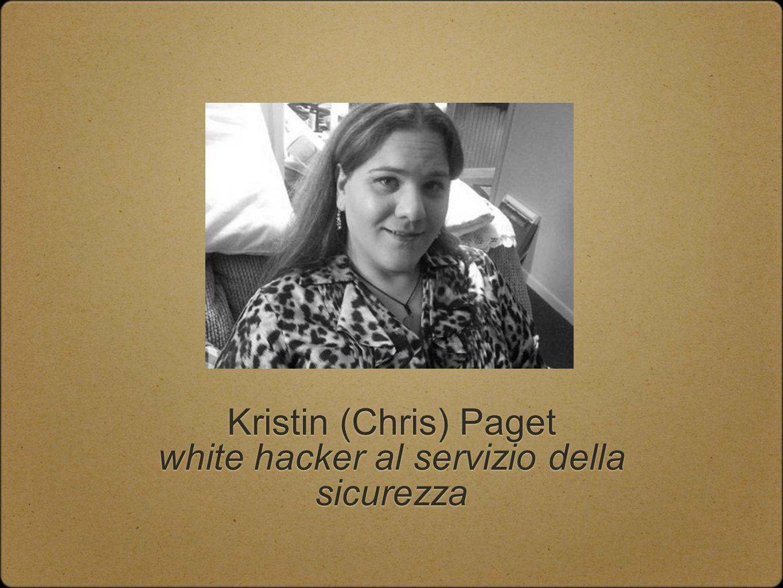 Kristin (Chris) Paget white hacker al servizio della sicurezza