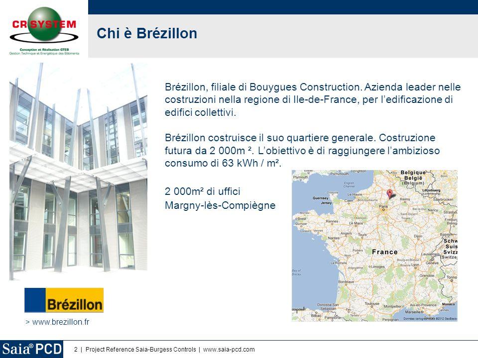 2   Project Reference Saia-Burgess Controls   www.saia-pcd.com Brézillon, filiale di Bouygues Construction. Azienda leader nelle costruzioni nella reg