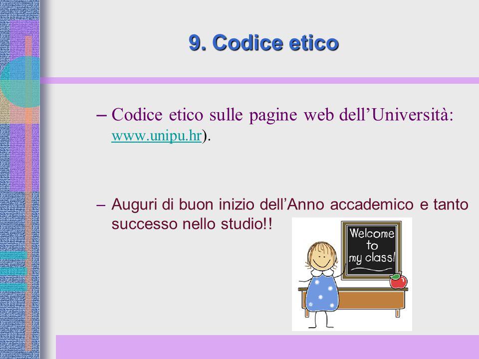 9. Codice etico – Codice etico sulle pagine web dell'Università: www.unipu.hr). www.unipu.hr –Auguri di buon inizio dell'Anno accademico e tanto succe