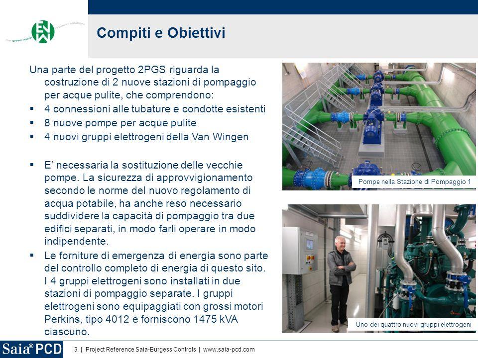 3 | Project Reference Saia-Burgess Controls | www.saia-pcd.com Compiti e Obiettivi Una parte del progetto 2PGS riguarda la costruzione di 2 nuove staz