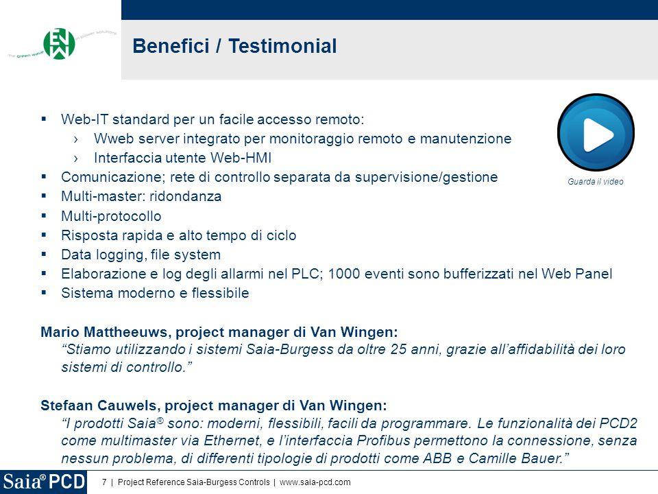 7 | Project Reference Saia-Burgess Controls | www.saia-pcd.com Benefici / Testimonial  Web-IT standard per un facile accesso remoto: › Wweb server in