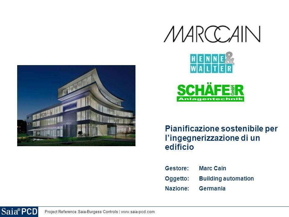 Project Reference Saia-Burgess Controls | www.saia-pcd.com Pianificazione sostenibile per l'ingegnerizzazione di un edificio Gestore: Marc Cain Oggetto: Building automation Nazione:Germania
