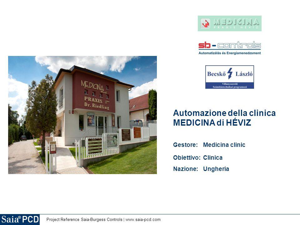 Project Reference Saia-Burgess Controls | www.saia-pcd.com Automazione della clinica MEDICINA di HÉVIZ Gestore: Medicina clinic Obiettivo: Clinica Nazione:Ungheria