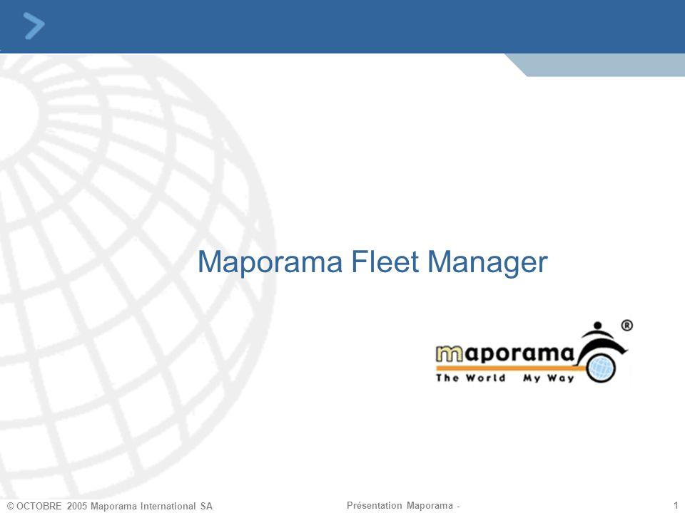 2 2 © OCTOBRE 2005 Maporama International SA Présentation Maporama - Facilitare il compito degli amministratori di parco o di flotte di veicoli e conducenti.