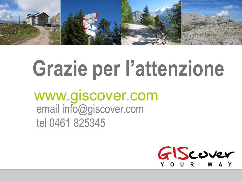 Grazie per l'attenzione www.giscover.com email info@giscover.com tel 0461 825345