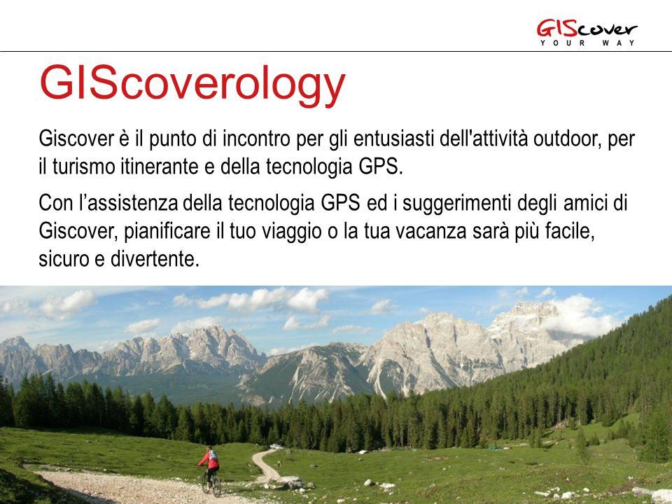 Giscover è il punto di incontro per gli entusiasti dell attività outdoor, per il turismo itinerante e della tecnologia GPS.