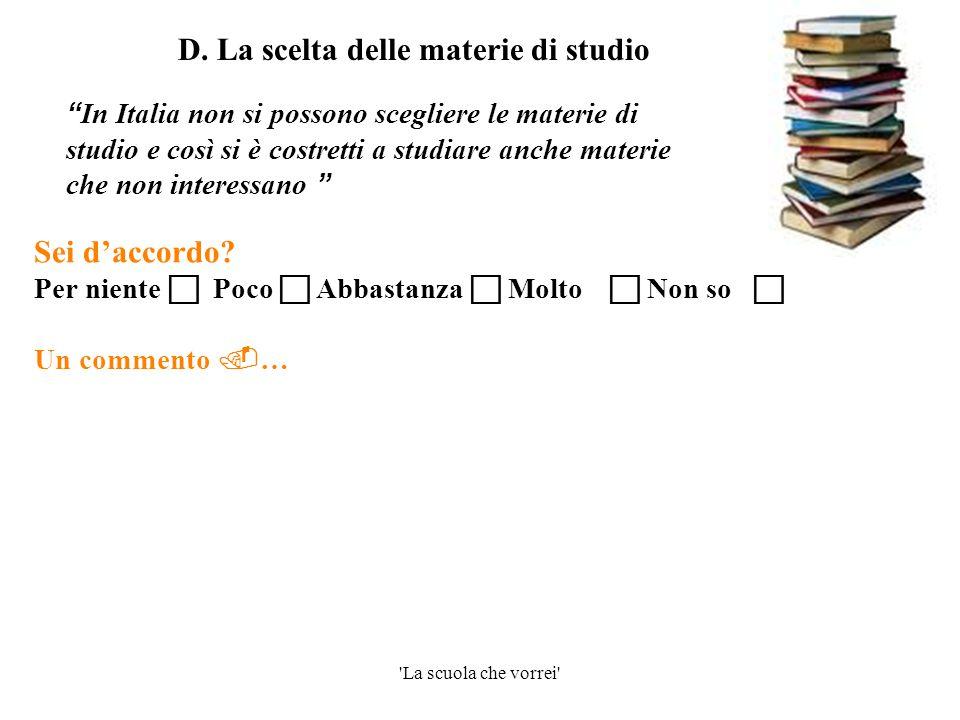 """'La scuola che vorrei' """" In Italia non si possono scegliere le materie di studio e così si è costretti a studiare anche materie che non interessano """""""