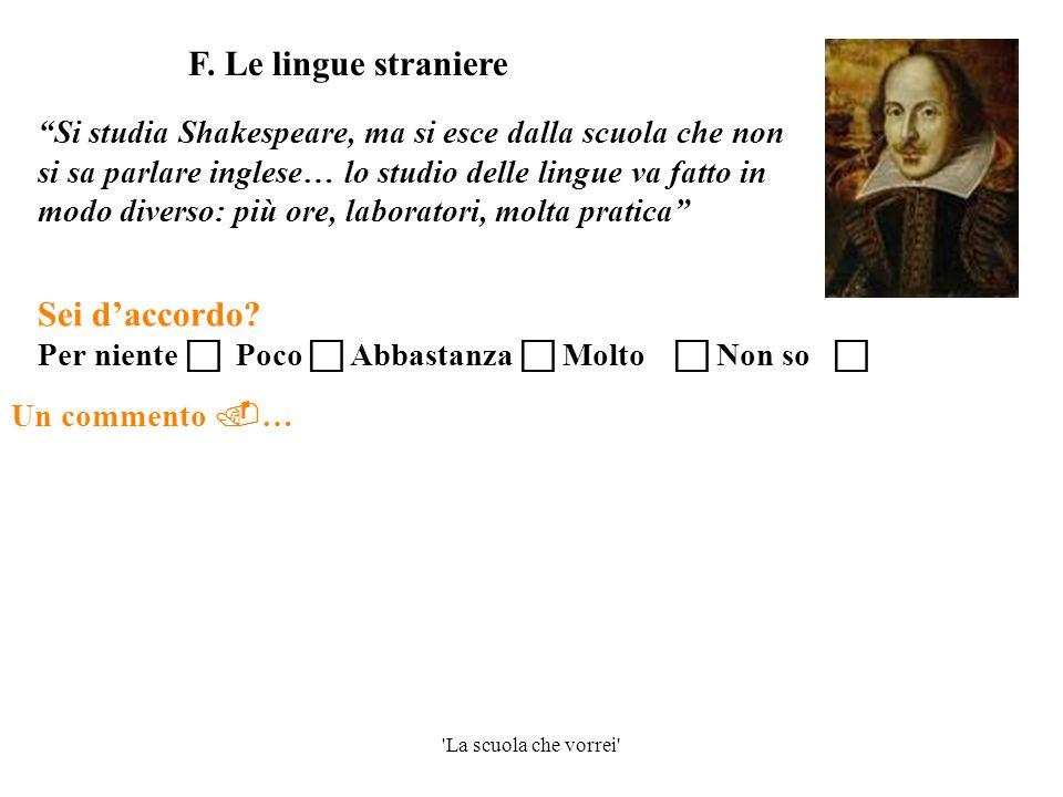 """'La scuola che vorrei' Un commento  … """"Si studia Shakespeare, ma si esce dalla scuola che non si sa parlare inglese… lo studio delle lingue va fatto"""