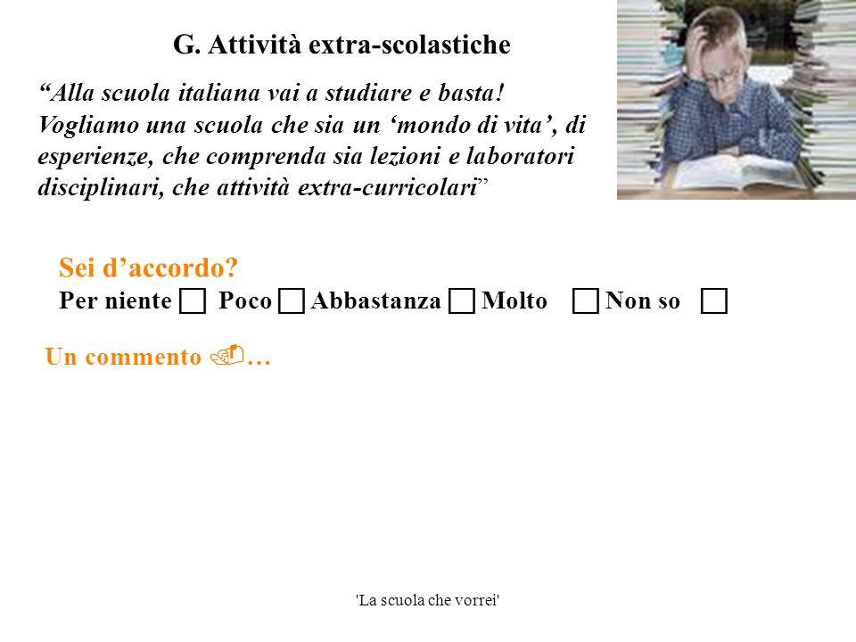 """'La scuola che vorrei' Un commento  … """"Alla scuola italiana vai a studiare e basta! Vogliamo una scuola che sia un 'mondo di vita', di esperienze, ch"""
