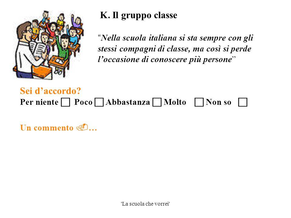 """'La scuola che vorrei' """" Nella scuola italiana si sta sempre con gli stessi compagni di classe, ma così si perde l'occasione di conoscere più persone"""""""