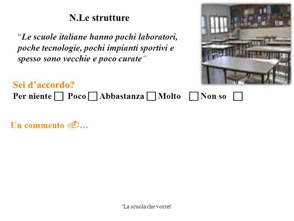 """'La scuola che vorrei' Un commento  … """"Le scuole italiane hanno pochi laboratori, poche tecnologie, pochi impianti sportivi e spesso sono vecchie e p"""