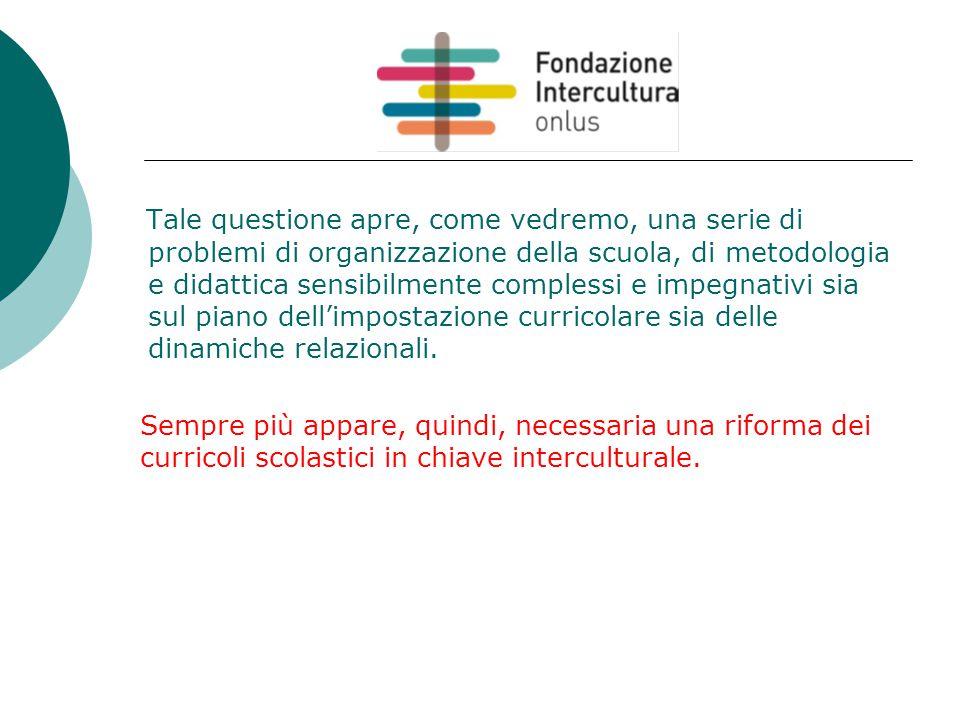 Tale questione apre, come vedremo, una serie di problemi di organizzazione della scuola, di metodologia e didattica sensibilmente complessi e impegnativi sia sul piano dell'impostazione curricolare sia delle dinamiche relazionali.