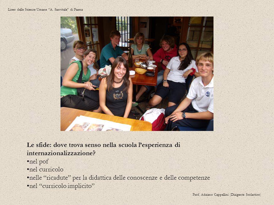 """Liceo delle Scienze Umane """"A. Sanvitale"""" di Parma Prof. Adriano Cappellini (Dirigente Scolastico) Le sfide: dove trova senso nella scuola l'esperienza"""
