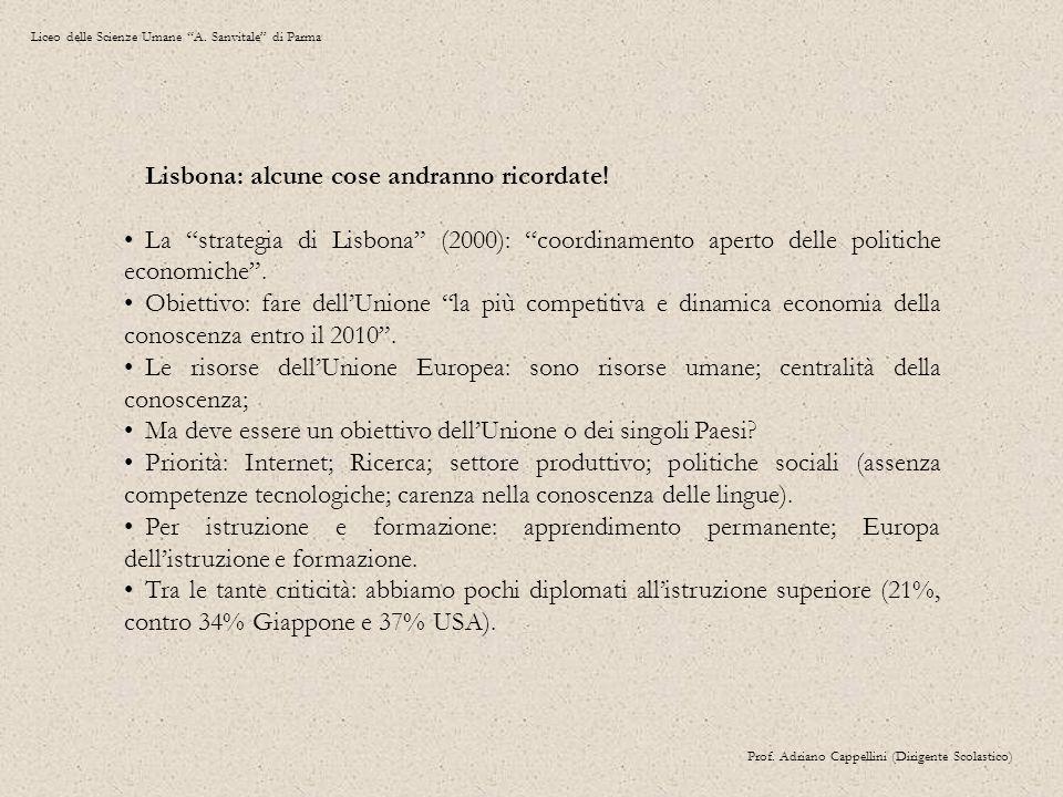 """Liceo delle Scienze Umane """"A. Sanvitale"""" di Parma Prof. Adriano Cappellini (Dirigente Scolastico) Lisbona: alcune cose andranno ricordate! La """"strateg"""