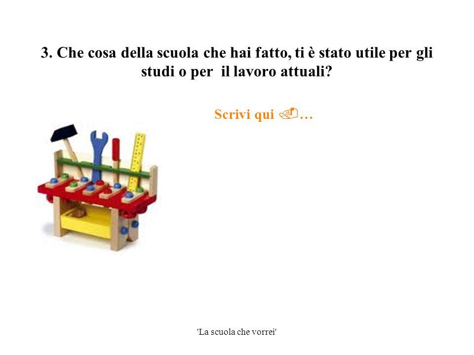 La scuola che vorrei …e ora vediamo alcuni aspetti della scuola italiana Alcuni studenti italiani hanno detto…