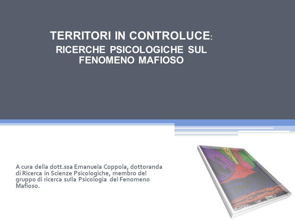A cura della dott.ssa Emanuela Coppola, dottoranda di Ricerca in Scienze Psicologiche, membro del gruppo di ricerca sulla Psicologia del Fenomeno Mafioso.