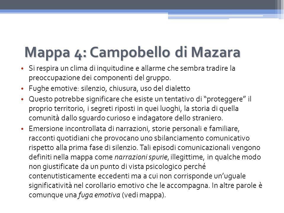 Mappa 4: Campobello di Mazara Si respira un clima di inquitudine e allarme che sembra tradire la preoccupazione dei componenti del gruppo.