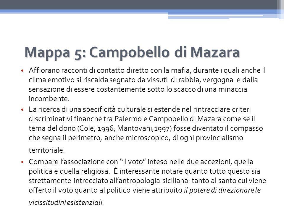 Mappa 5: Campobello di Mazara Affiorano racconti di contatto diretto con la mafia, durante i quali anche il clima emotivo si riscalda segnato da vissuti di rabbia, vergogna e dalla sensazione di essere costantemente sotto lo scacco di una minaccia incombente.