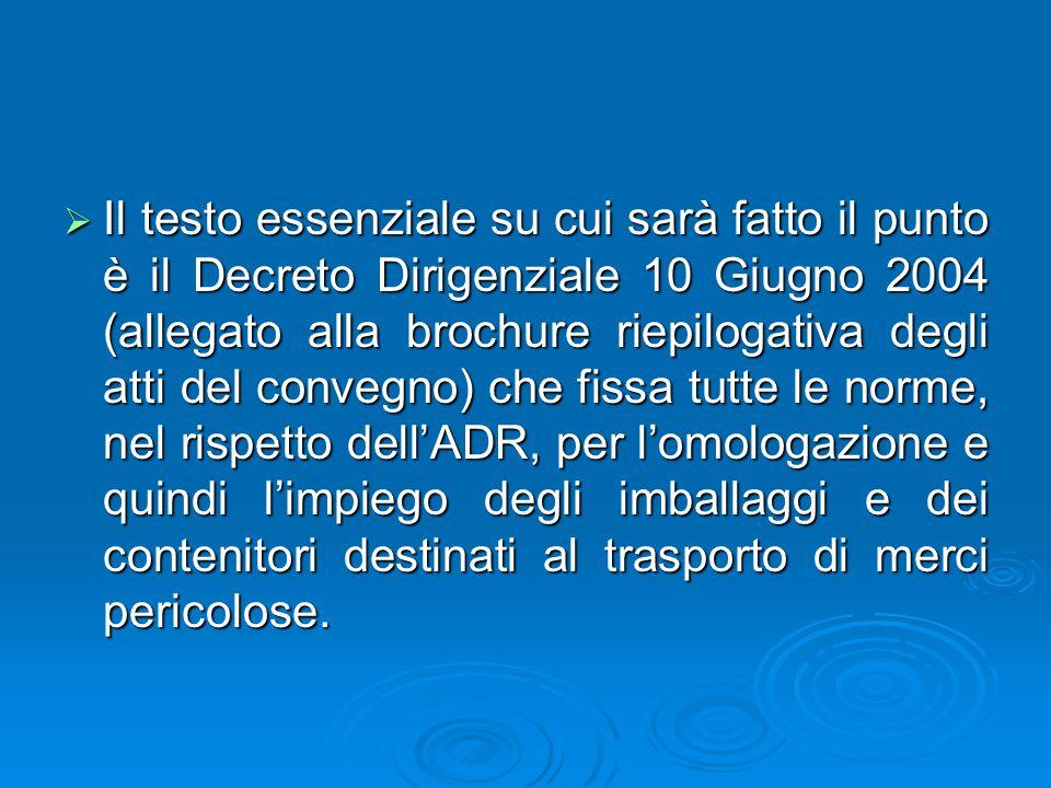  Il testo essenziale su cui sarà fatto il punto è il Decreto Dirigenziale 10 Giugno 2004 (allegato alla brochure riepilogativa degli atti del convegn